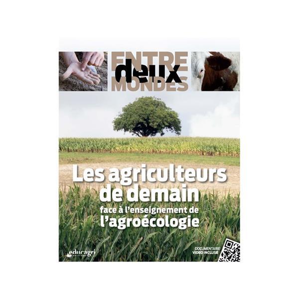 ENTRE DEUX MONDES : LES AGRICULTEURS DE DEMAIN FACE A L'ENSEIGNEMENT DE L'AGROECOLOGIE