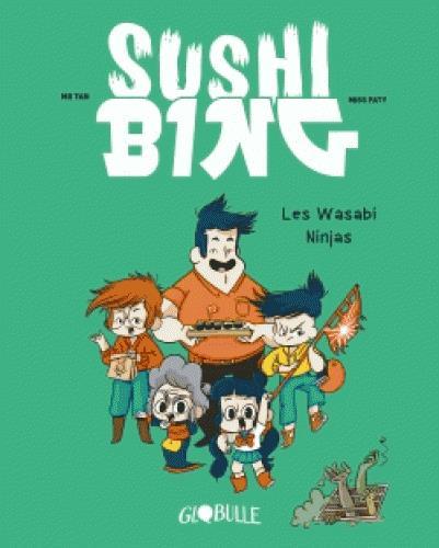 SUSHI BING, TOME 01 - LES WASABI NINJAS