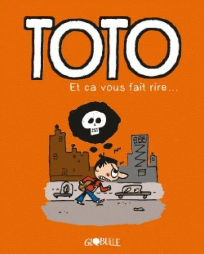 TOTO BD, TOME 01 - ET CA VOUS FAIT RIRE