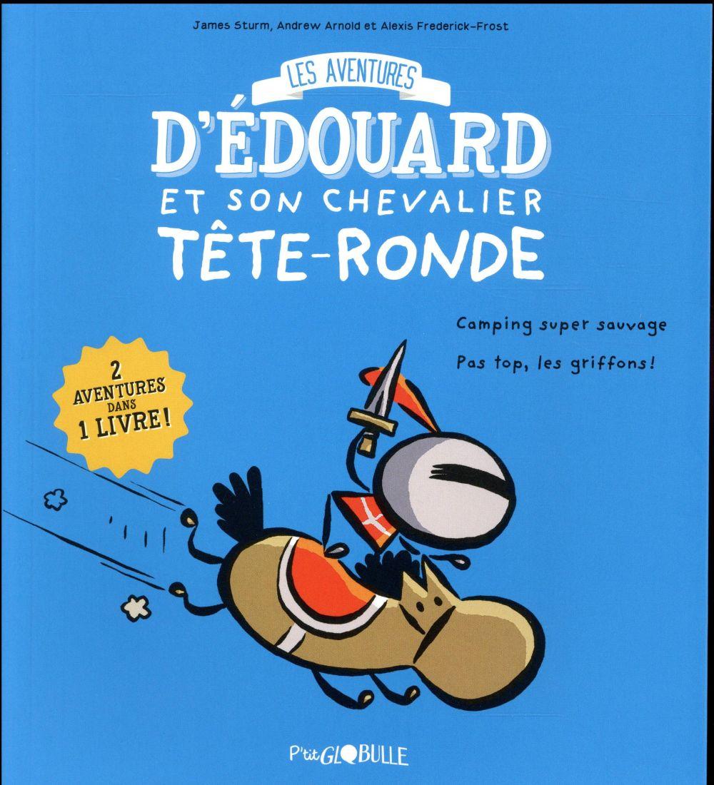 EDOUARD ET SON CHEVALIER TETE-RONDE T.1