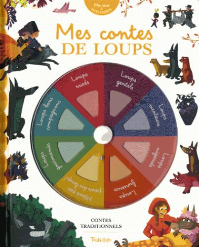 MES CONTES DE LOUPS - MA ROUE A HISTOIRES