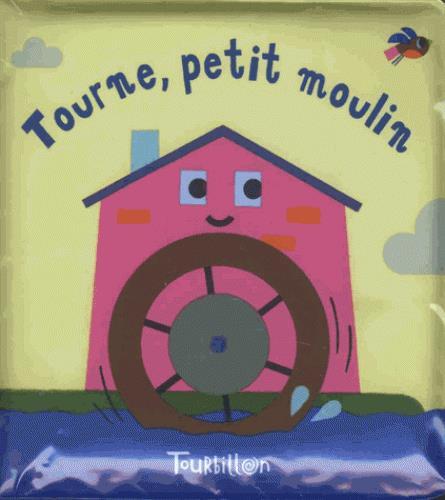 TOURNE, PETIT MOULIN - LIVRE BAIN MAGIQUE
