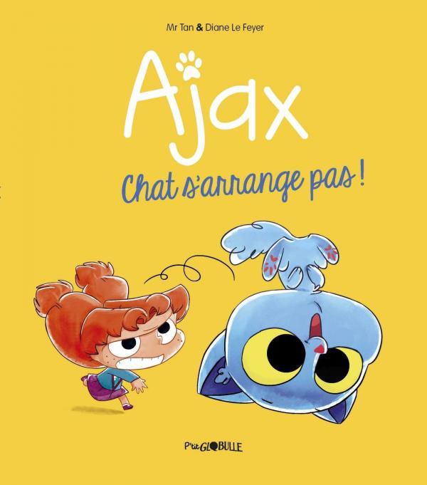 AJAX, TOME 02 - CHAT S'ARRANGE PAS !