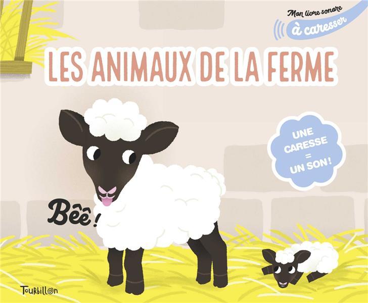 MON LIVRE SONORE DES ANIMAUX DE LA FERME A CARESSER