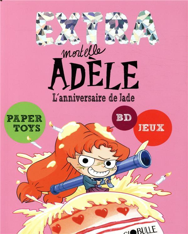 EXTRA MORTELLE ADELE T2 - L'ANNIVERSAIRE DE JADE