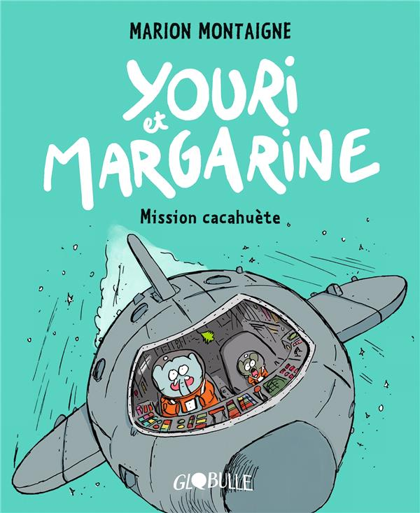 YOURI ET MARGARINE, TOME 02 - YOURI ET MARGARINE - MISSION CACAHUETE
