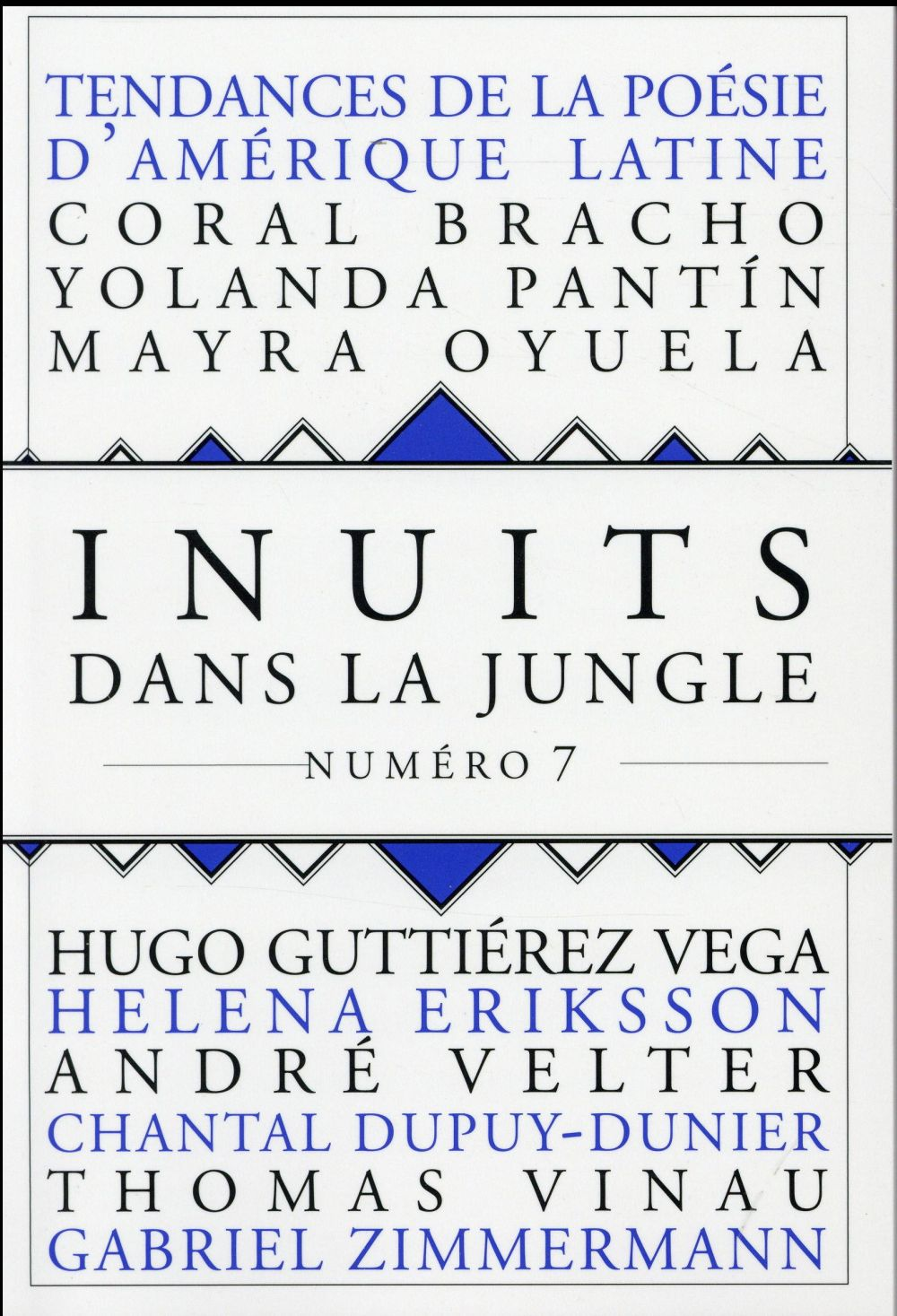 INUITS DANS LA JUNGLE - NUMERO 7 TENDANCE DE LA POESIE D'AMERIQUE - VOLUME 07