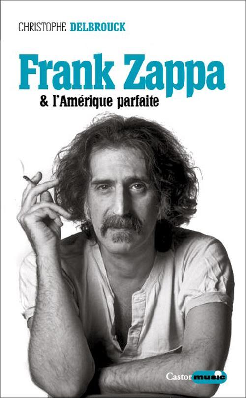 FRANK ZAPPA & L'AMERIQUE PARFAITE