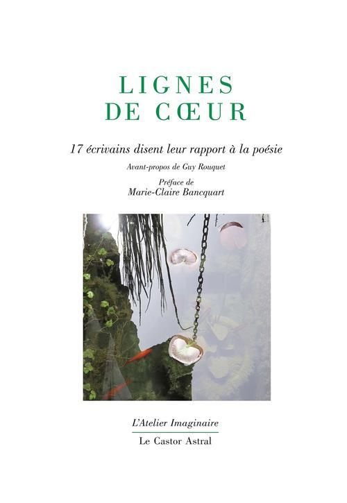 LIGNES DE COEUR - 17 ECRIVAINS DISENT LEUR RAPPORT