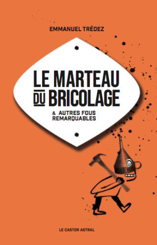 LE MARTEAU DU BRICOLAGE