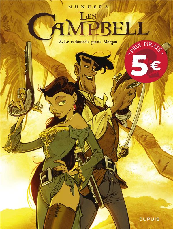LES CAMPBELL T2 LES CAMPBELL - TOME 2 - LE REDOUTABLE PIRATE MORGAN (PRIX REDUIT)