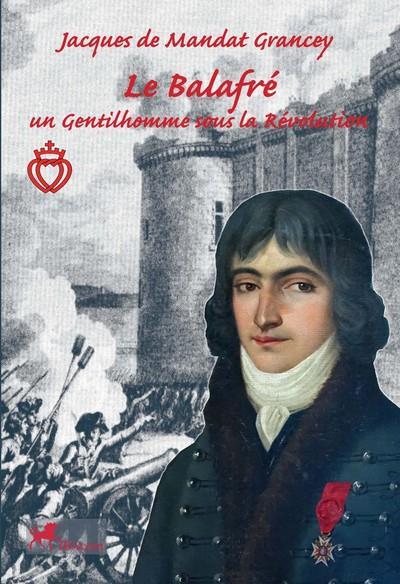 LE BALAFRE, UN GENTILHOMME SOUS LA REVOLUTION