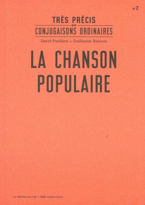 TRES PRECIS DE CONJUGAISONS ORDINAIRES : LA CHANSON POPULAIRE