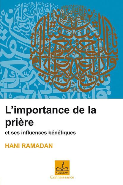 IMPORTANCE DE LA PRIERE ET SES INFLUENCES BENEFIQUES (L')