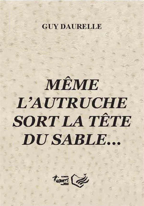 MEME L'AUTRUCHE SORT LA TETE DU SABLE...