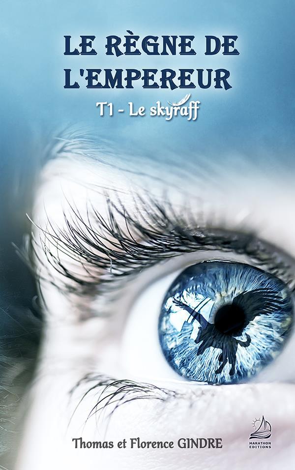 LE REGNE DE L'EMPEREUR - TOME 1 : LE SKYRAFF