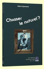 CHASSER LE NATUREL?