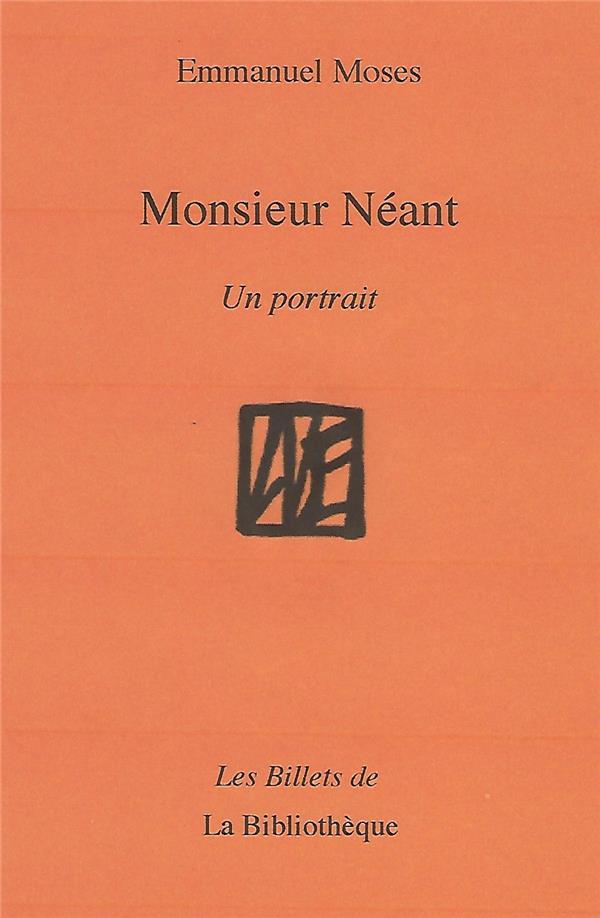 MONSIEUR NEANT - UN PORTRAIT