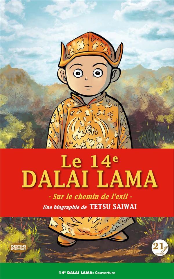 14E DALAI-LAMA (LE) - SUR LE CHEMIN DE L'EXIL
