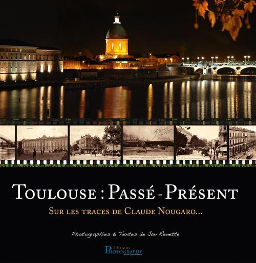 TOULOUSE : PASSE - PRESENT SUR LES TRACES DE CLAUDE NOUGARO