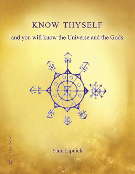 KNOW THYSELF AND YOU WILL KNOW THE UNIVERSE AND THE GODS