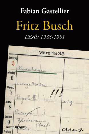 FRITZ BUSCH. L'EXIL: 1933 - 1951