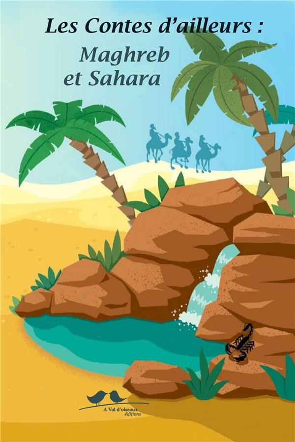 LES CONTES D'AILLEURS : MAGHREB ET SAHARA