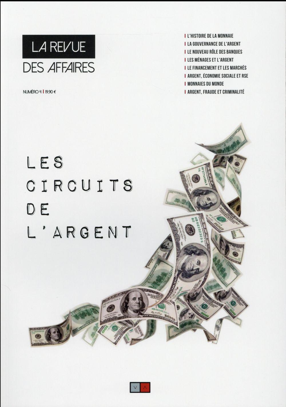 LES CIRCUITS DE L'ARGENT - LA REVUE DES AFFAIRES N 4.