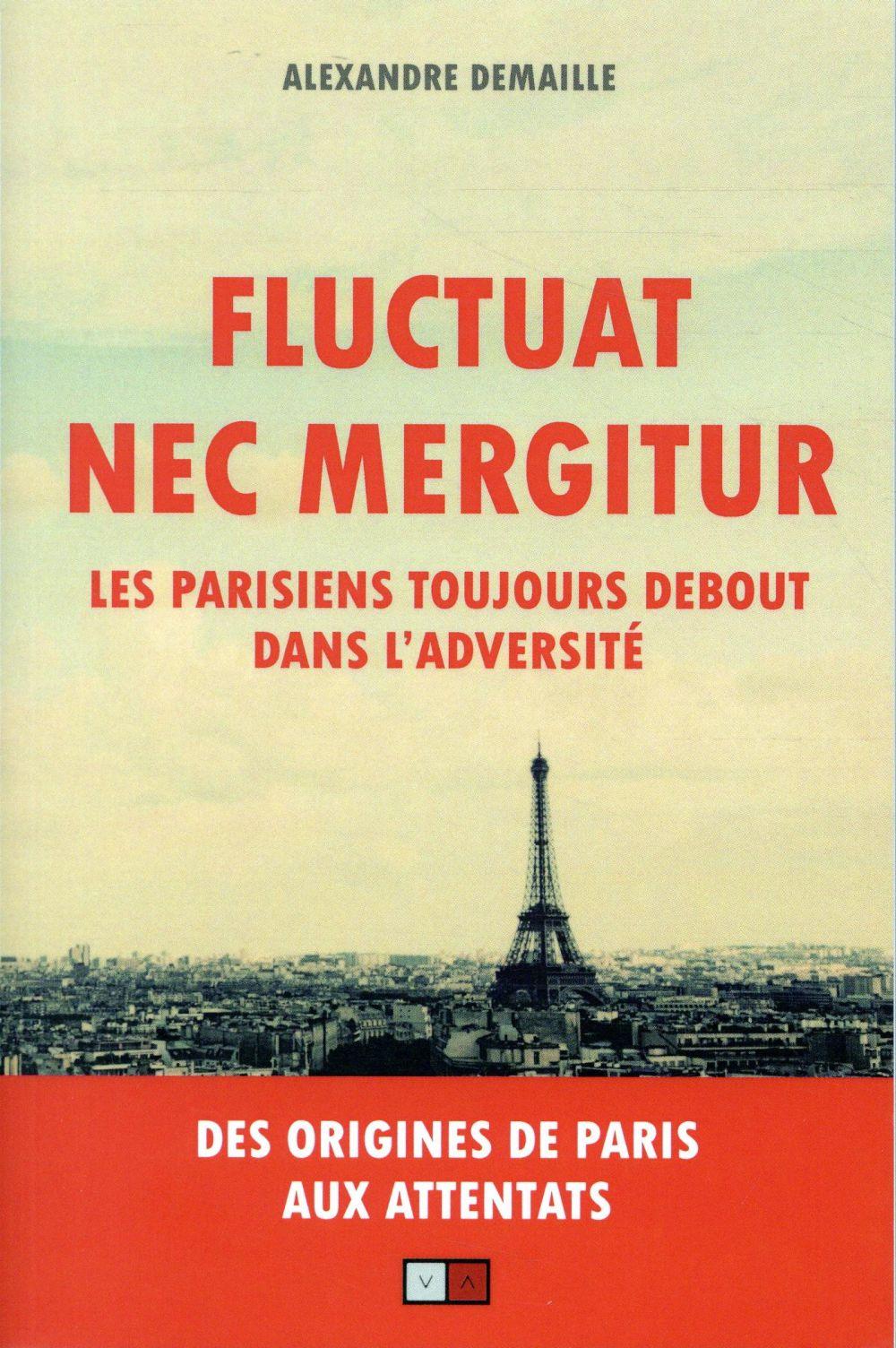 FLUCTUAT NEC MERGITUR - LES PARISIENS TOUJOURS DEBOUT DANS L'ADVERSITE