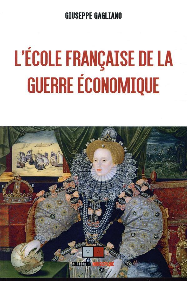 L'ECOLE FRANCAISE DE LA GUERRE ECONOMIQUE