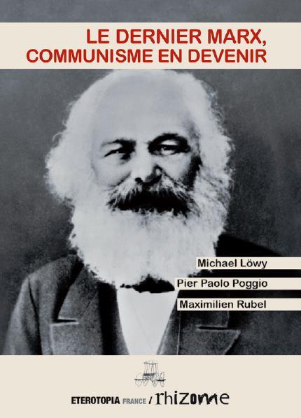 LE DERNIER MARX, COMMUNISME EN DEVENIR