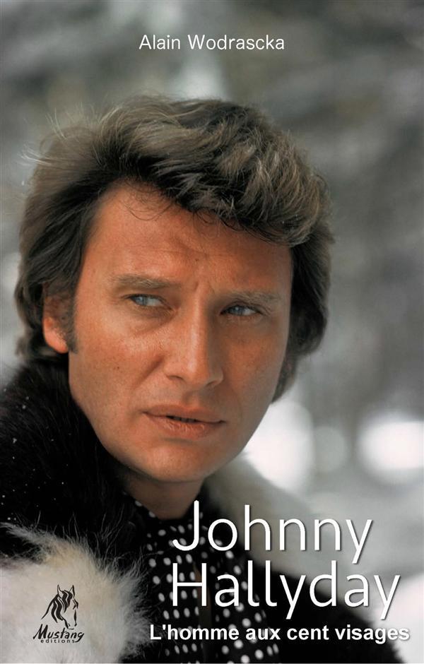 JOHNNY HALLYDAY, L'HOMME AUX CENT VISAGES