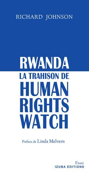 RWANDA : LA TRAHISON DE HUMAN RIGHTS WATCH