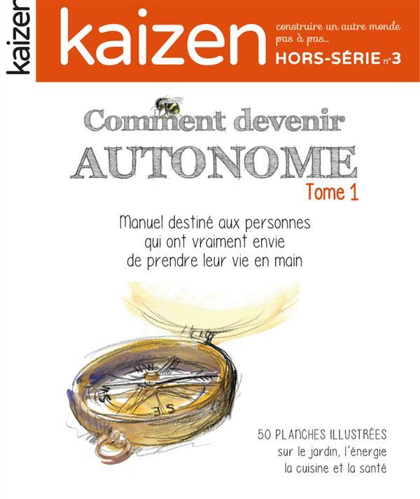 COMMENT DEVENIR AUTONOME - KAIZEN HORS SERIE N 3 - MANUEL DESTINE AUX PERSONNES QUI ONT VRAIMENT ENV