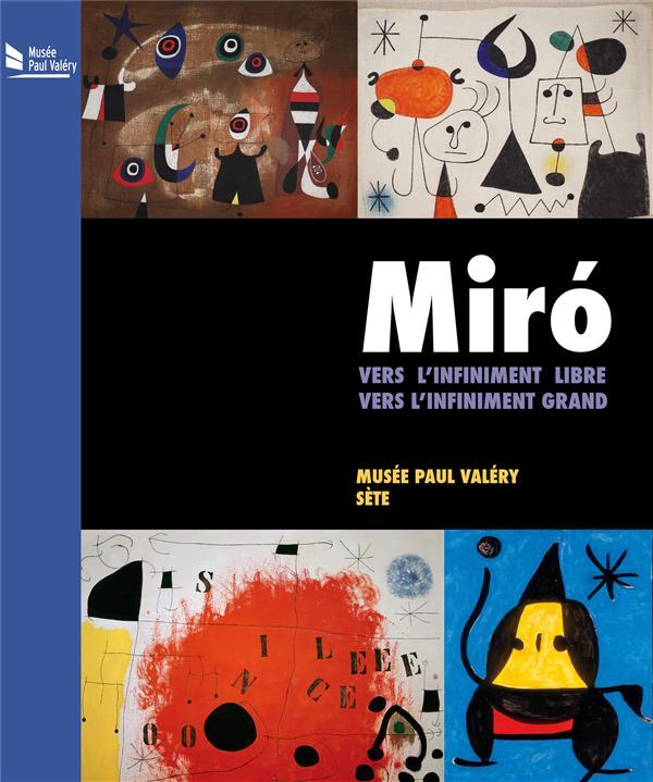 MIRO - VERS L INFINIMENT LIBRE, VERS L INFINIMENT GRAND