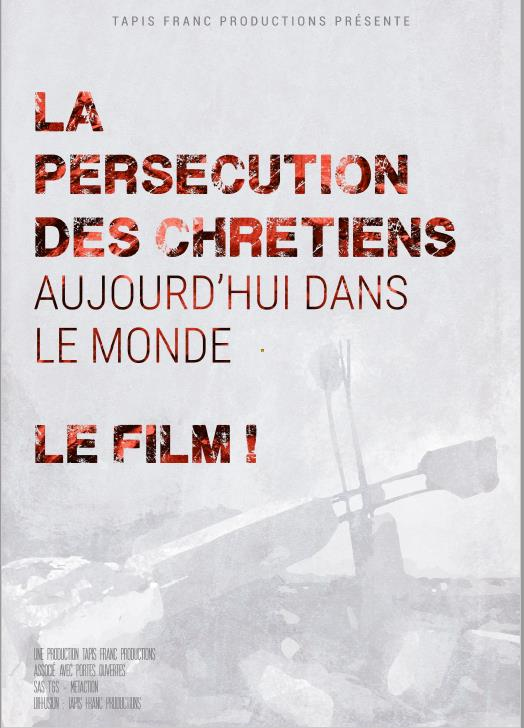 LA PERSECUTION DES CHRETIENS AUJOURD'HUI DANS LE MONDE