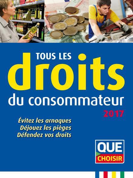 TOUS LES DROITS DU CONSOMMATEUR (2017)