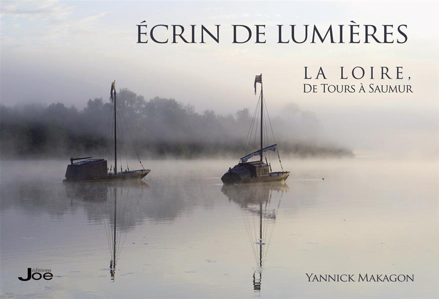 ECRIN DE LUMIERE  LA LOIRE DE TOURS A SAUMUR