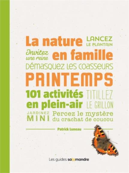 LA NATURE EN FAMILLE AU PRINTEMPS - 101 ACTIVITES EN PLEIN-AIR