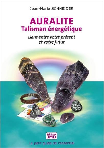 AURALITE - TALISMAN ENERGETIQUE - LIENS ENTRE VOTRE PRESENT ET VOTRE FUTUR
