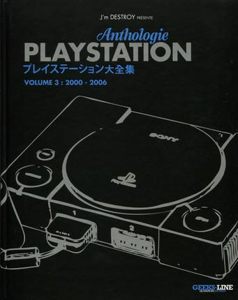 ANTHOLOGIE PLAYSTATION VOLUME 3 - PERIODE 2000-2006.