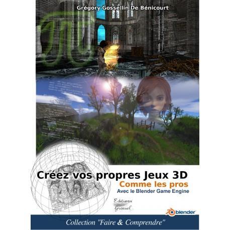 CREEZ VOS PROPRES JEUX 3D COMME LES PROS AVEC LE BLENDER GAME ENGINE