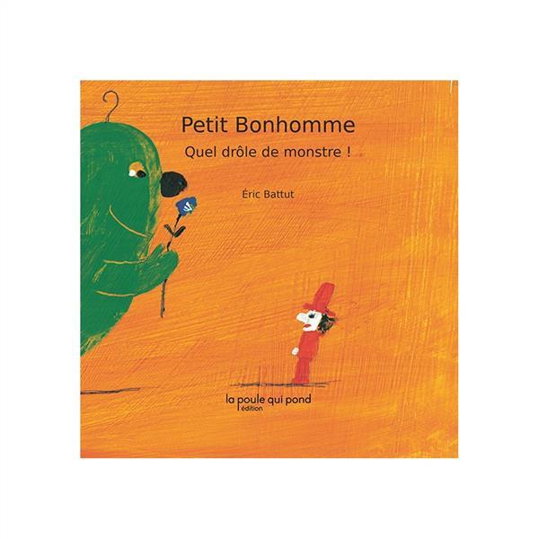 PETIT BONHOMME QUEL DROLE DE MONSTRE