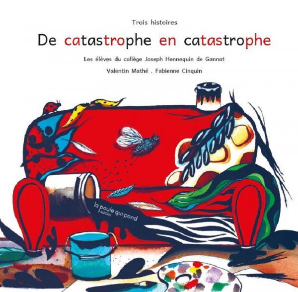DE CATASTROPHE EN CATASTROPHE
