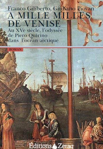 A MILLE MILLES DE VENISE - AU XVE SIECLE, L'ODYSSEE DE PIERO QUIRINO DANS L'OCEAN ARCTIQUE
