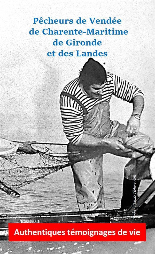 PECHEURS DE VENDEE, DE CHARENTE-MARITIME, DE GIRONDE ET DES LANDES