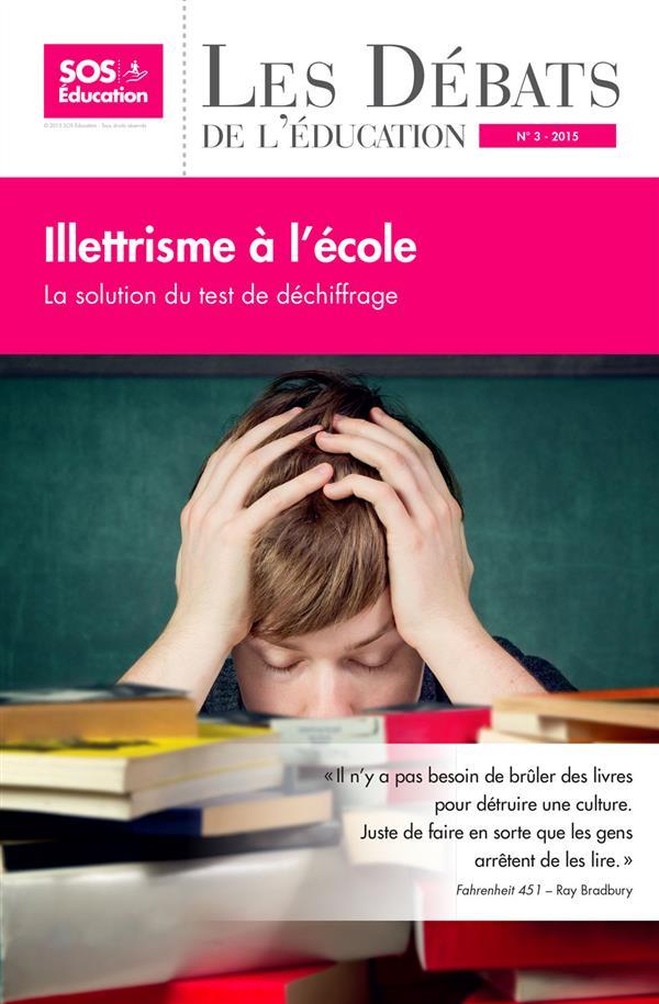 LES DEBATS DE L'EDUCATION N 3 - ILLETRISME A L'ECOLE