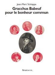 GRACCHUS BABEUF POUR LE BONHEUR COMMUN