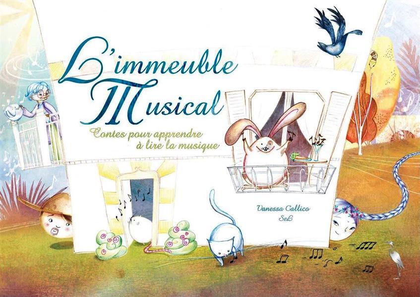 L'IMMEUBLE MUSICAL: CONTES POUR APPRENDRE A LIRE LA MUSIQUE