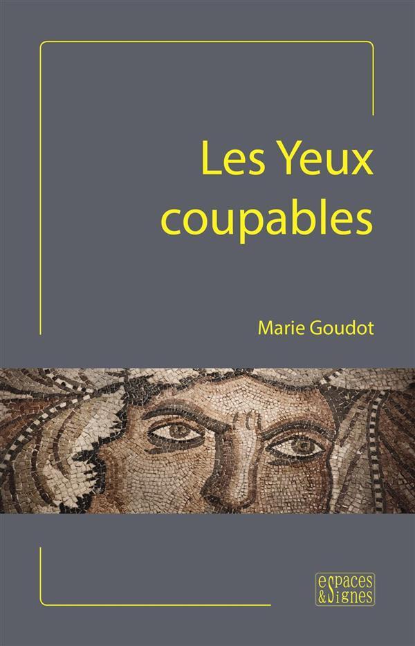 LES YEUX COUPABLES